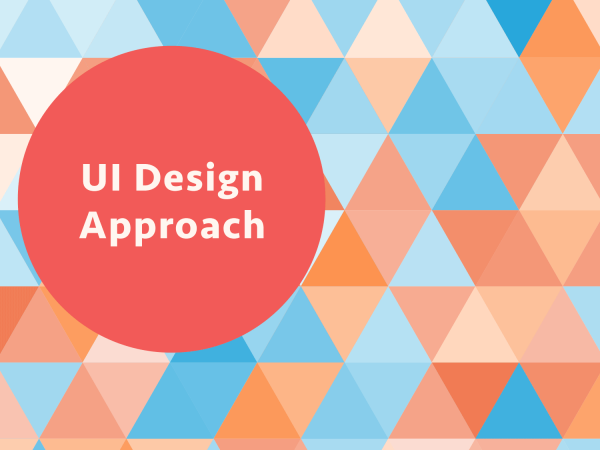UI Design Approach